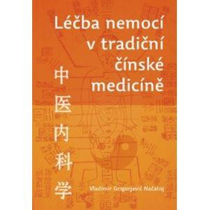 Anag Léčba nemocí v tradiční čínské medicíně - prof. Vladimír Grigorjevič Načatoj