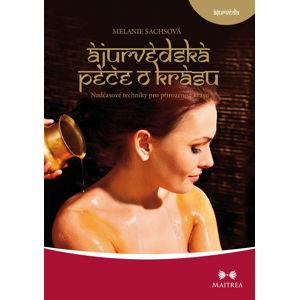 Maitrea Ajurvédská péče o krásu - Melanie Sachsová