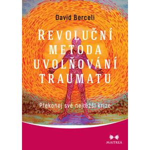 Maitrea Revoluční metoda uvolňování traumatu - David Berceli