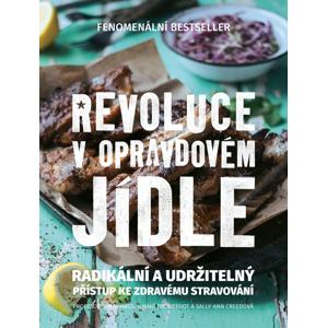 Publixing Revoluce v opravdovém jídle - Sally-Ann Creed, Tim Noakes, Jonno Proudfoot